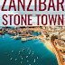ZANZIBAR'S STONE TOWN IS NOW OPEN FOR INVESTMENT!