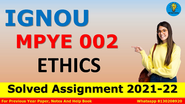 MPYE 002 ETHICS Solved Assignment 2021-22