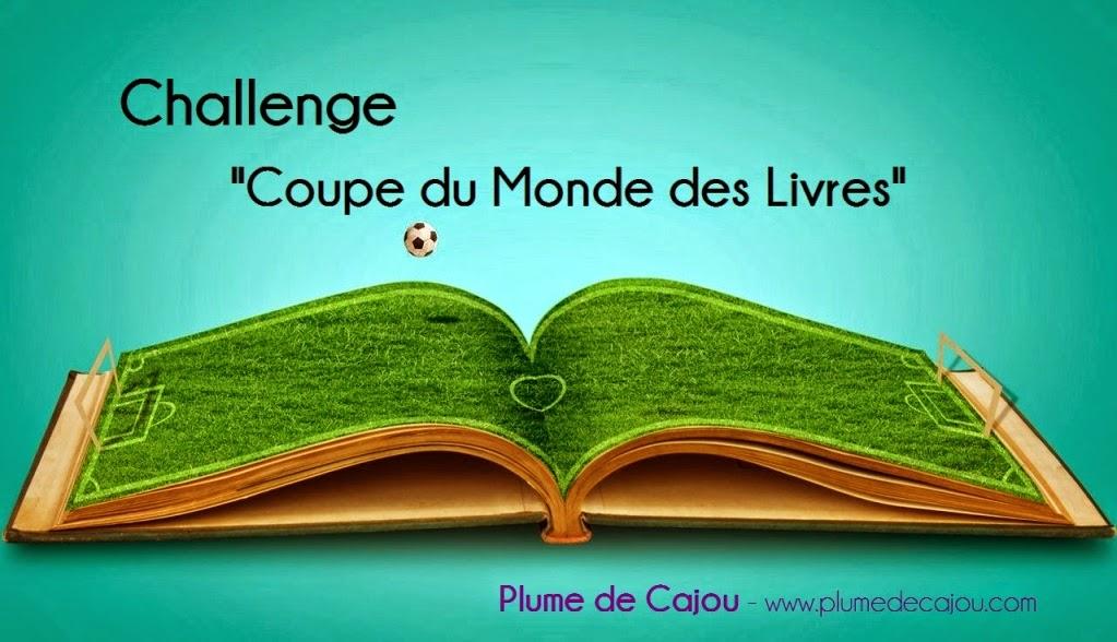 http://leslecturesdecristy.blogspot.fr/2014/06/le-challenge-coupe-du-monde-des-livres.html