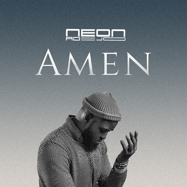 Video: Amen By Neon Adejo