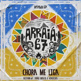 Download Música Chora Me Liga - Atitude 67 Part. João Bosco e Vinícius Mp3
