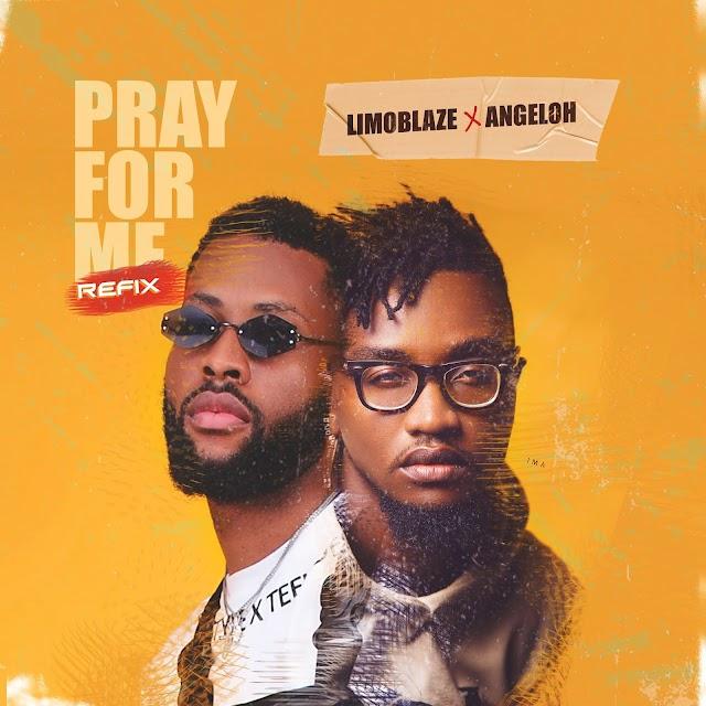 Limoblaze x Angeloh Join Forces on 'Pray for Me' (Refix) || @limoblaze @itsangeloh