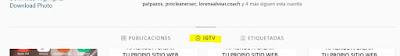 Abajo de la descripción de la cuenta encontraras unos botones: Publicaciones, IGTV, Etiquetadas. Da clic a la opción IGTV.