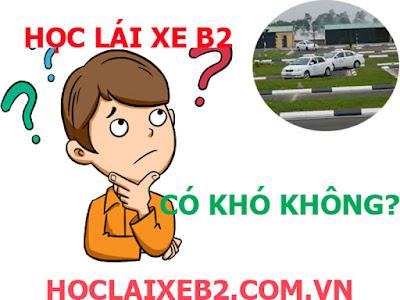 Học lái xe B2 có khó không?