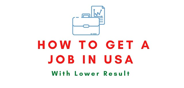 5 Tips to How To Get a Job in USA as a Student- With Lower Result