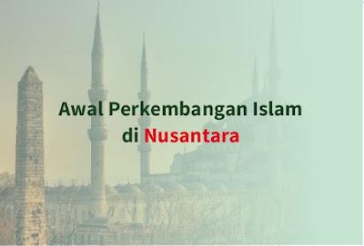https://www.abusyuja.com/2019/09/awal-perkembangan-islam-di-nusantara.html
