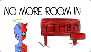 No more room in Limbo