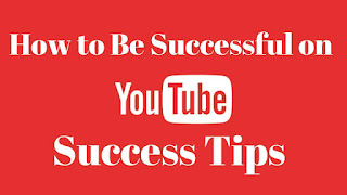 How to be successful on YouTube | YouTube success Tips