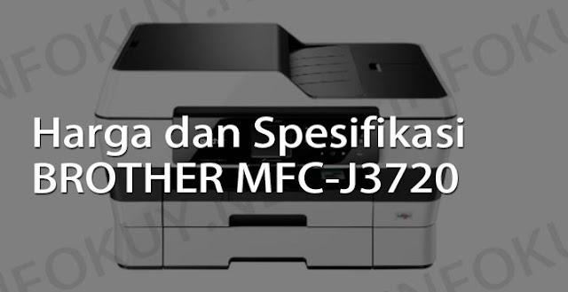harga dan spesifikasi printer brother mfc-j3720