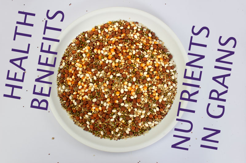 Health benefits and Nutrients available in Grains