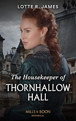 The Housekeeper of Thornhallow Hall by Lotte R. James book cover Mills & Boon historical