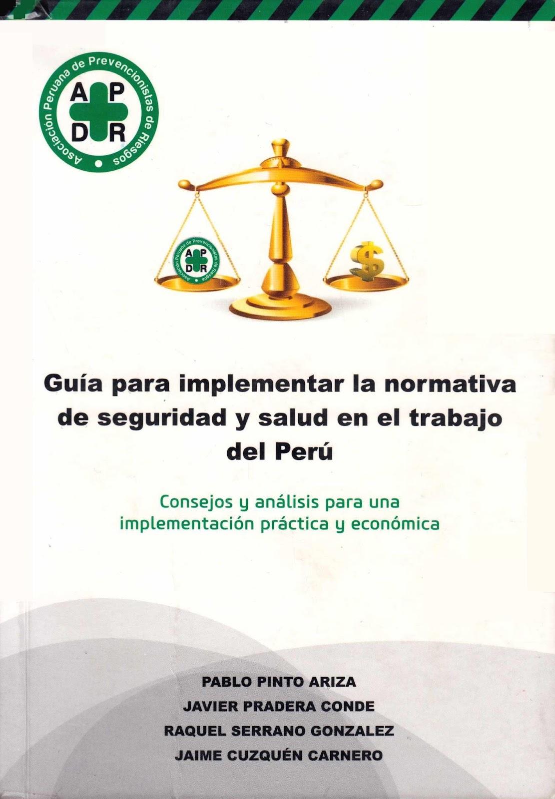 Guía para implementar la normativa de seguridad y salud en el trabajo del Perú – Pablo Pinto Ariza