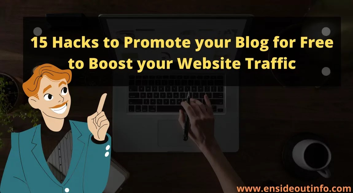 15 Hacks to Promote your Blog for Free to Boost your Website Traffic