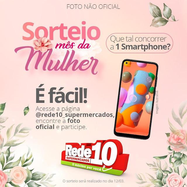 Rede 10 Mercadinho O Esquinão está sorteando um smartphone no mês da mulher a em Caraúbas