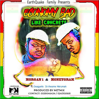 Morgan 1 & MoneyGram - Economy Bad ft. Dr. Kwame Nkrumah (Prod. by Metmix)