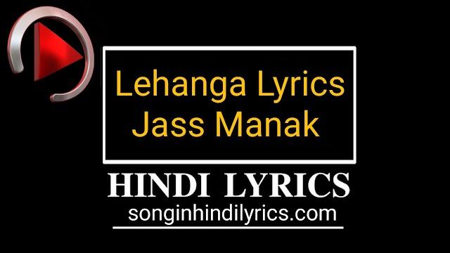 Lehanga Lyrics – Jass Manak