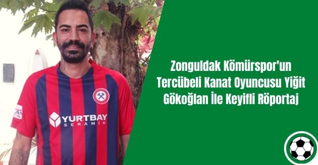 Zonguldak Kömürspor'un Tercübeli Kanat Oyuncusu Yiğit Gökoğlan İle Keyifli Röportaj