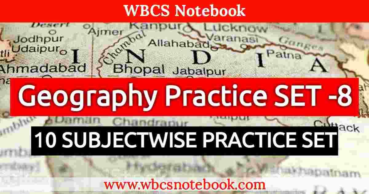 Geography Practice SET -8 || WBCS Notebook