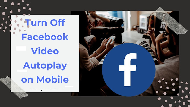 how to stop Facebook videos playing automatically on a computer or Android device. How to stop videos from auto-playing on Facebook