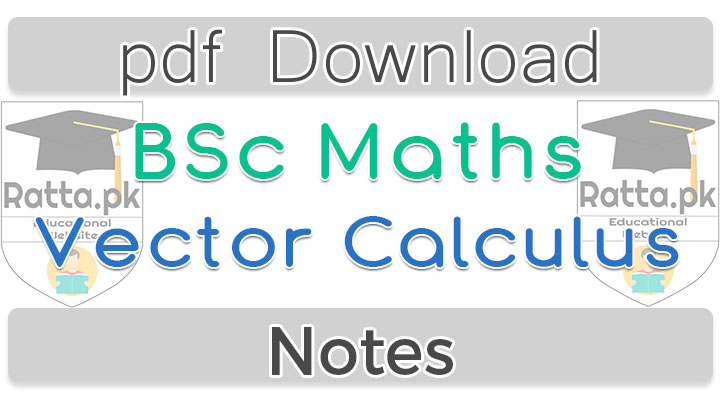 BSc Maths Vector Calculus Notes pdf - Vector Analysis