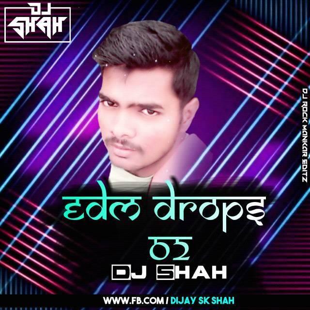 EDM DROPS 02 DJ SHAH