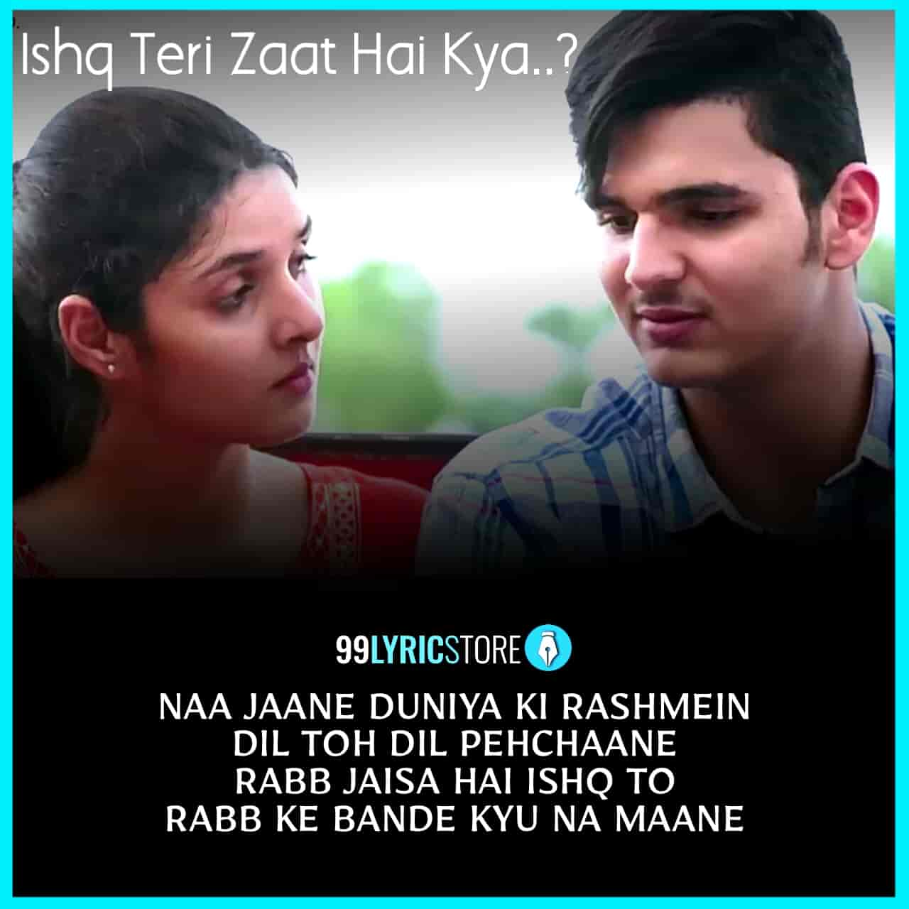 Ishq Teri Zaat Hai Kya Lyrics sung by Ripul Sharma