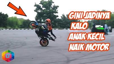 ANAK KECIL NAIK MOTOR! GINI JADINYA!! 6 Aksi nekat Anak Kecil Naik Motor