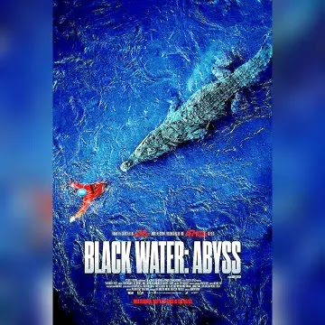 Black Water: Abyss (2020) movie review.