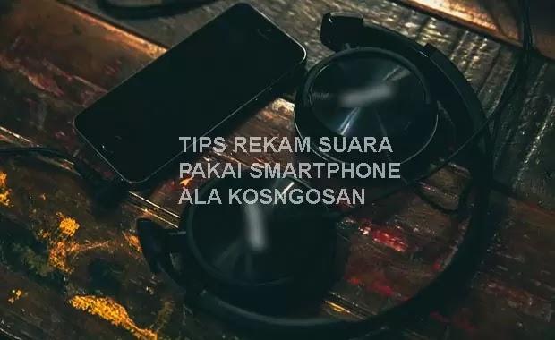tips rekam suara iphone android