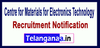 Centre for Materials for Electronics Technology CMET Recruitment Notification 2017 Last Date 02-06-2017