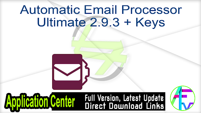 Automatic Email Processor Ultimate 2.9.3 + Keys