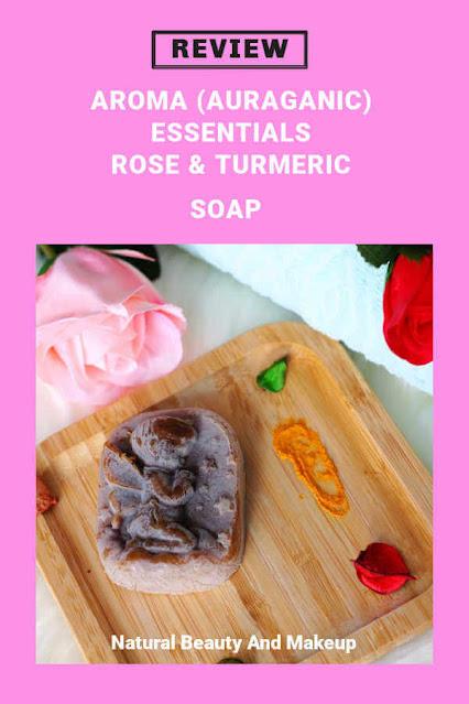 Aroma Auraganic Essentials Rose & Turmeric Soap Review