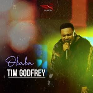Music Tim Godfrey Okaka