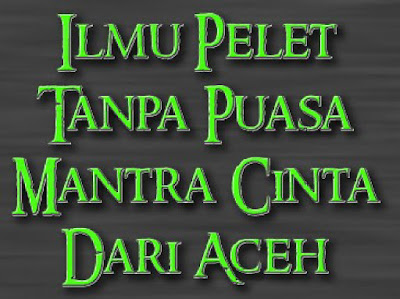 Mantra pelet dari Aceh, merupakan sebuah amalan untuk pengasihan yang di tuju untuk perempuan dari lelaki yang mungkin bertujuan baik atau sekedar bermain-main cinta saja kepada si perempuan yang menjadi targetnya. Ada hal unik dalam pengerjaan mantera pelet ini, yaitu cara pengunaannya, dimana Anda sebagai pemelet harus datang langsung ke rumah si perempuan dan pengasih akan menyeleruhi seisi rumah, ilmu yang langkah.