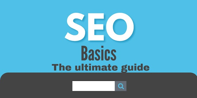 SEO Basics: The Ultimate Guide