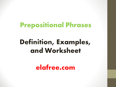 Prepositional Phrases – Definition, Examples, and Worksheet