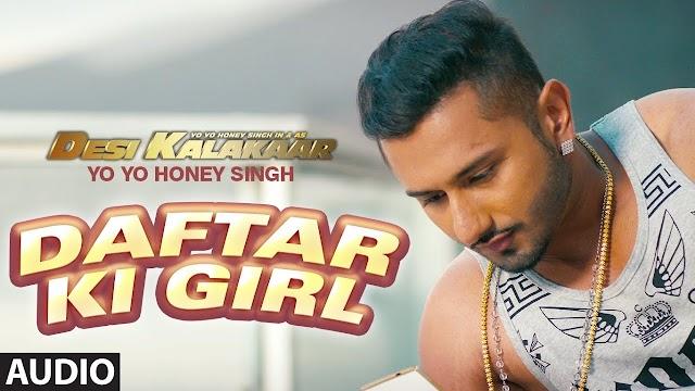 Daftar Ki Girl Lyrics- Honey Singh-Desi Kalakaar 2014 Album Song