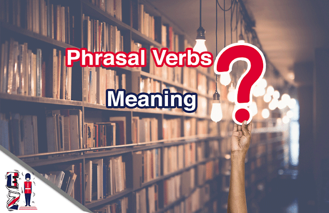 In this lesson you will learn the form, meaning, and examples of a phrasal verb