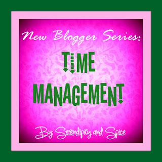 New Blogger Series - Time Management