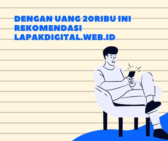 Dengan Uang 20ribu ini rekomendasi Lapakdigital.web.id