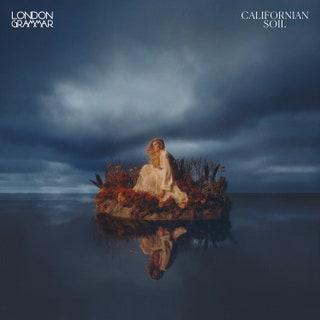 London Grammar - Californian Soil Music Album Reviews