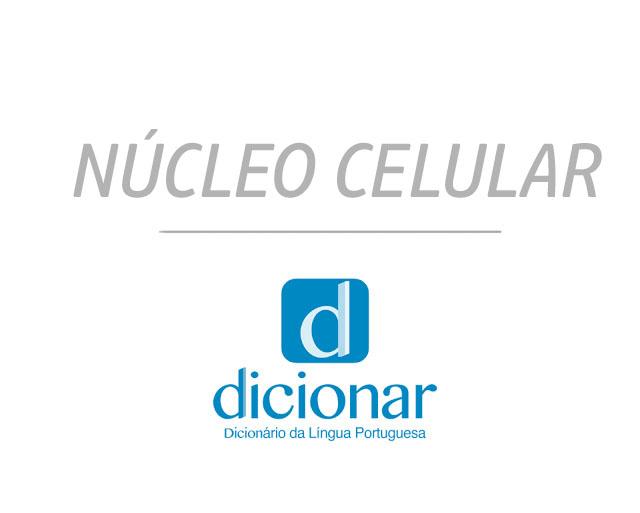 Significado de Núcleo Celular
