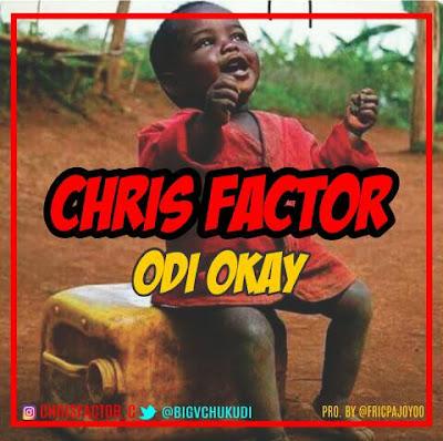 [Music] Chris Factor- Odi Okay