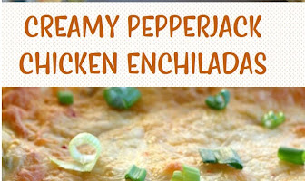 CREAMY PEPPERJACK CHICKEN ENCHILADAS