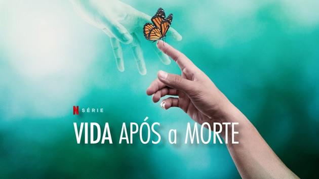 Vida Após a Morte, na Netflix