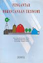 PENGANTAR PERENCANAAN EKONOMI Karya: Drs. Colin Arsyad, M.Sc