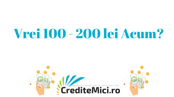 Credit 100 - 200 lei imprumut rapid