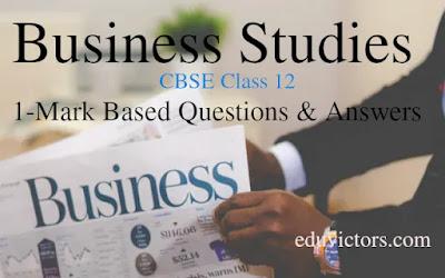 CBSE Class 12 - Business Studies - 1-Mark Questions (with Answers)(#class12BusinessStudies)(#cbse2021)(#eduvictors)