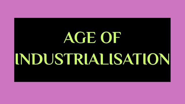 Age of Industrialisation