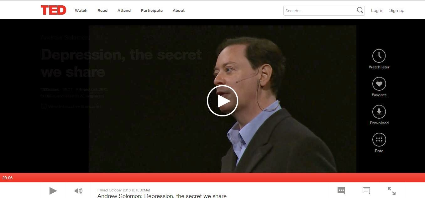 http://www.ted.com/talks/andrew_solomon_depression_the_secret_we_share#t-1734300